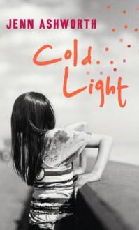Cold Light - Jenn Ashworth