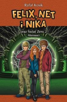 Felix, Net i Nika oraz Świat Zero 2. Alternauci - Rafał Kosik