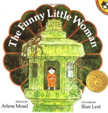The Funny Little Woman (Picture Puffins) - 'Arlene Mosel', 'Blair Lent'
