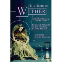 Seeds of Wither (The Chemical Garden #1.5) - Lauren DeStefano
