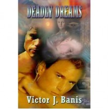 Deadly Dreams - Victor J. Banis