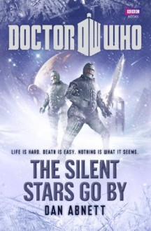 Doctor Who: The Silent Stars Go By - Dan Abnett