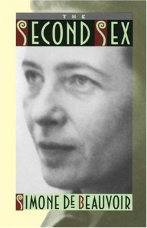 The Second Sex - Simone de Beauvoir, H.M. Parshley, Deirdre Bair