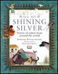 All My Shining Silver - Barbara Baumgartner, Amanda Hall