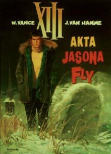 XIII, tom 6: Akta Jasona Fly - Jean Van Hamme, William van Cutsem