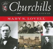 The Churchills: In Love and War - Mary S. Lovell, Anne Flosnik