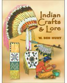 Indian Crafts & Lore - W. Ben Hunt