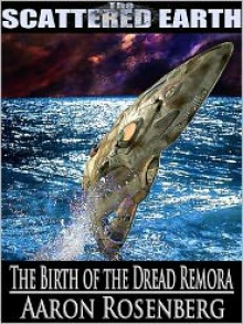 The Birth of the Dread Remora - Aaron Rosenberg