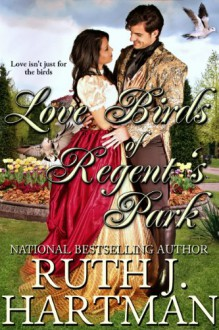 Love Birds of Regent's Park - Ruth J. Hartman