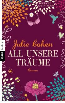 All unsere Träume - Julie Cohen