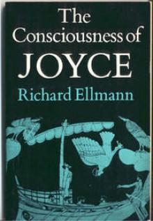 The Consciousness of Joyce - Richard Ellmann