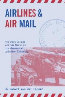 Airlines & Air Mail - F. Robert Van Der Linden