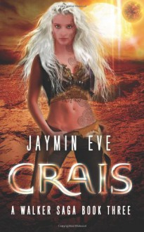 Crais: 3 (A Walker Saga) - Jaymin Eve