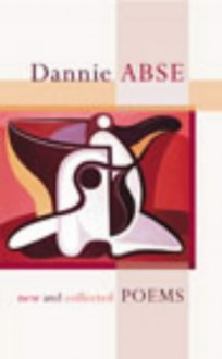 New And Collected Poems - Dannie Abse