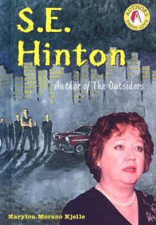 S. E. Hinton: Author of the Outsiders - Marylou Morano Kjelle