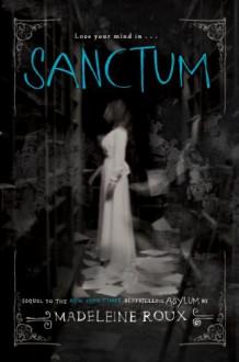 Sanctum: An Asylum Novel - Madeleine Roux