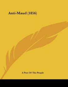Anti-Maud - William Cox Bennet, A Poet of the People