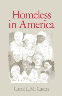 Homeless in America - Carol L.M. Caton