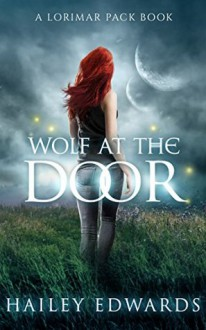 Wolf at the Door (Gemini Book 5) - Hailey Edwards