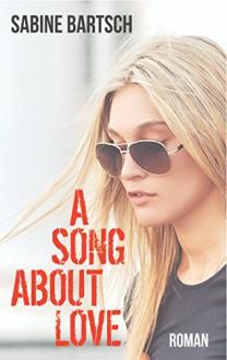 A Song about Love - Sabine Bartsch