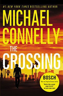 The Crossing (A Harry Bosch Novel) - Michael Connelly