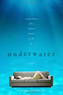 Underwater: A Novel - Marisa Reichardt