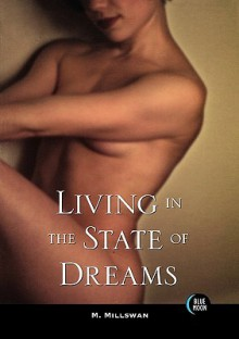 Living in the State of Dreams - M. Millswan