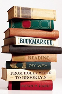 Bookmarked: Reading My Way from Hollywood to Brooklyn - Wendy W. Fairey