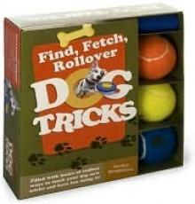 Find, Fetch, Roll Over Dog Tricks Book & Kit - Gerilyn Bielakiewicz