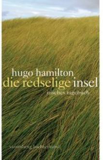 Die redselige Insel: Irisches Tagebuch - Hugo Hamilton
