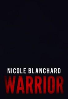Warrior - Nicole Blanchard