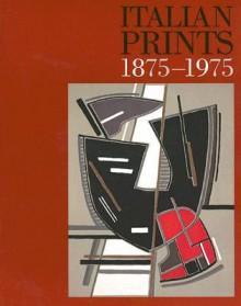 Italian Prints 1875-1975 - Martin Hopkinson