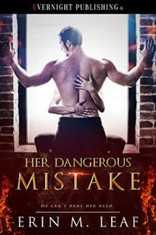 Her Dangerous Mistake - Erin M. Leaf