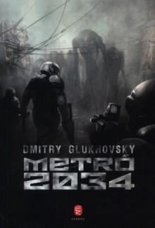 Metró 2034 - Dmitry Glukhovsky