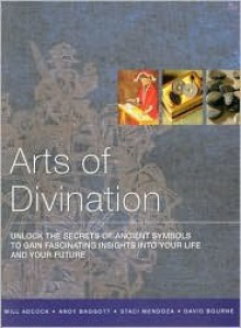 Arts of Divination - Will Adcock, Andy Baggott, Staci Mendoza