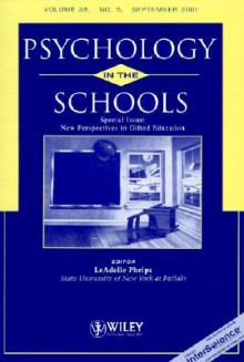 Psychology in the Schools: Special Issue: New Perspectives in Gifted Education #05 - Mary G. Rizza, Mary G. Rizza