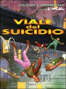 Prima dell'Incal 6: Viale del suicidio - Alejandro Jodorowsky, Zoran Janjetov, Chiara Bruscoli