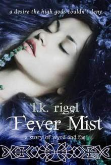 Fever Mist - L.K. Rigel
