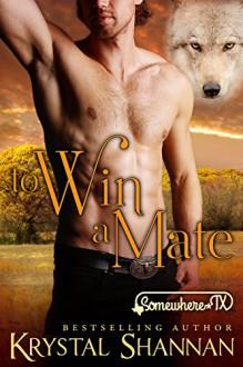 To Win A Mate (VonBrandt Family Book 3) - Krystal Shannan