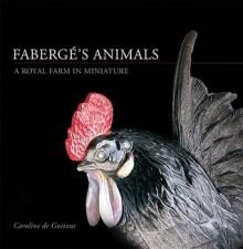 Faberge's Animals: A Royal Farm in Miniature - Caroline de Guitaut