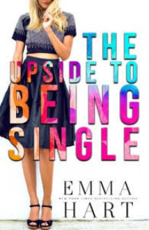 The Upside to Being Single - Emma Hart