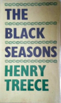 The Black Seasons - Henry Treece