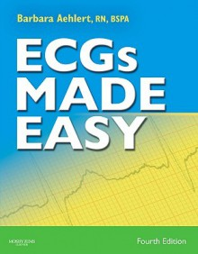 ECGs Made Easy [With Pocket Reference for Ecgs Made Easy] - Barbara J. Aehlert