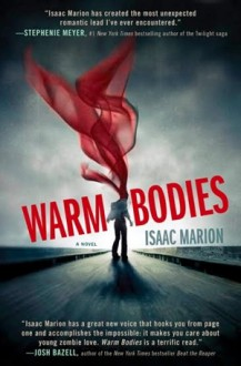 Warm Bodies - Isaac Marion
