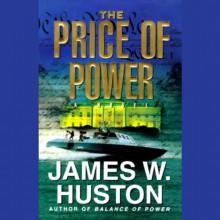 The Price of Power - James W. Huston, Adams Morgan, Inc. Blackstone Audio