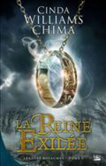 La reine exilee - Cinda Williams Chima