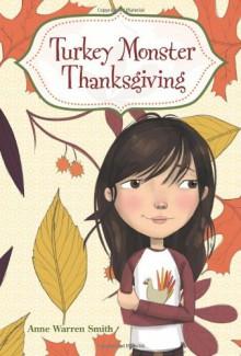 Turkey Monster Thanksgiving - Anne Warren Smith