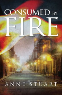 Consumed by Fire - Anne Stuart