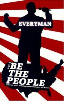 Everyman: Be the People - Steven Goldman, Joe Bucco, Dan Goldman