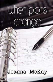 When Plans Change - Joanna McKay